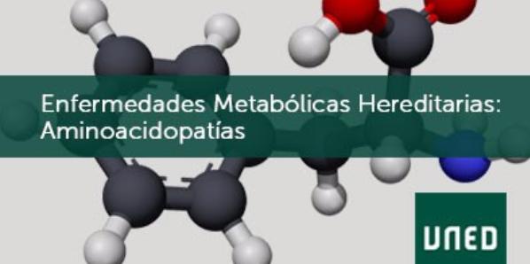 Enfermedades Metabólicas Hereditarias: Aminoacidopatías