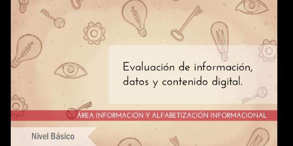 FDCD. Información y Alfabetización informacional. Evaluación de información, datos y contenido digital. (Nivel BÁSICO)